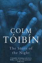 The Story of the Night by Colm Tóibín