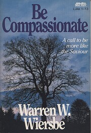Be Compassionate de Warren W. Wiersbe