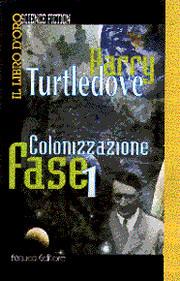 Colonizzazione. Fase 1 by Harry Turtledove