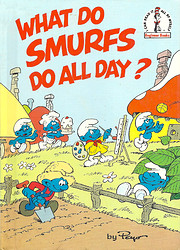 What Do Smurfs Do All Day? (I Can Read It…