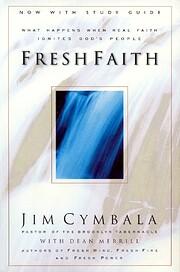 Fresh Faith: What Happens When Real Faith…