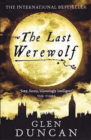 The Last Werewolf av Glen Duncan