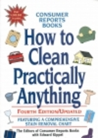 How to Clean Practically Anything by The…