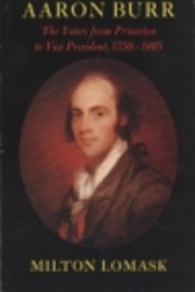 Aaron Burr: The Years from Princeton to Vice…