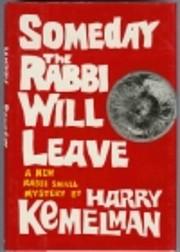 Someday the Rabbi Will Leave – tekijä:…