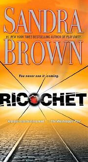 Ricochet: A Novel – tekijä: Sandra Brown