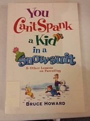 You Can't Spank a Kid in a Snowsuit & Other…