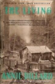 The Living: A Novel de Annie Dillard