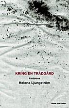 Kring en trädgård by Helena Ljungström
