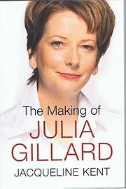 The making of Julia Gillard af Jacqueline…