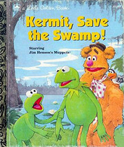 Kermit, Save the Swamp! de Richard Chevat