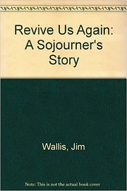 Revive Us Again: A Sojourner's Story…