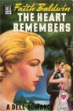 The Heart Remembers by Faith Baldwin