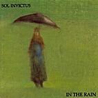 In The Rain by Sol Invictus