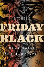 Friday Black de Nana Kwame Adjei-Brenyah
