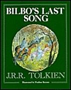 Bilbo's Last Song by J. R. R. Tolkien