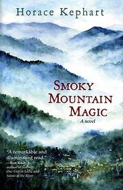 Smoky Mountain Magic (A novel) por Horace…