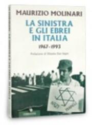 La sinistra e gli ebrei in Italia, 1967-1993…