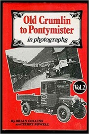 Old Crumlin to Pontymister in Photographs:…