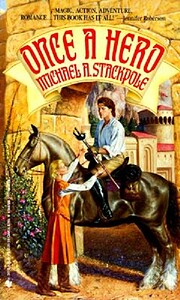 Once A Hero: A Novel by Michael A. Stackpole