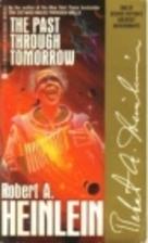 Past Through Tomorrow by Robert A. Heinlein