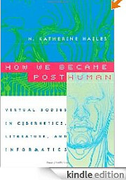 How we became posthuman : virtual bodies in…