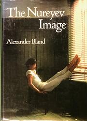 The Nureyev Image by Alexander Bland