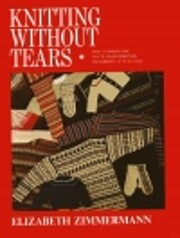 Knitting Without Tears: Basic Techniques and…