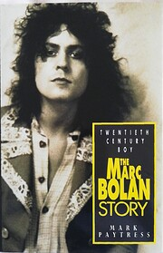 Twentieth Century Boy: The Marc Bolan Story…