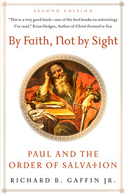By Faith, Not By Sight: Paul and the Order…