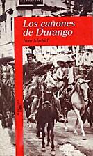 Los Cañones de Durango by Juan Madrid