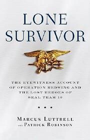 Lone Survivor: The Eyewitness Account of…