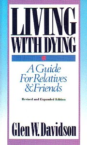 Living With Dying: A Guide for Relatives and…