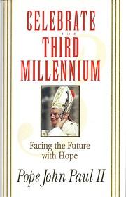 Celebrate the Third Millennium: Facing the…