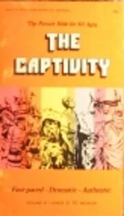 The captivity; 1 Kings 21:9-Malachi (Her The…