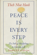 Peace Is Every Step: The Path of Mindfulness…