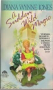 A Sudden Wild Magic por Diana Wynne Jones