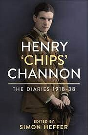 Henry 'Chips' Channon: The Diaries 1918-1938…