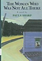 The Woman Who Was Not All There by Paula…
