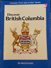 Discover British Columbia (From Sea to Sea)…
