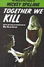 Together We Kill: The Uncollected Stories of…