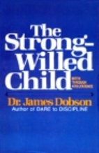 The Strong-Willed Child: Birth Through…