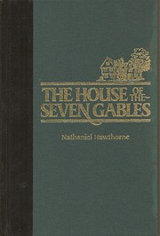 The House of the Seven Gables: A Romance…