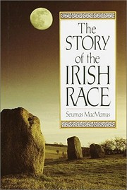 The Story of the Irish Race: A Popular…