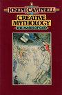 Creative Mythology (The Masks of God, Volume IV) - Joseph Campbell