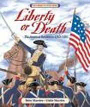 Liberty or Death: The American Revolution…