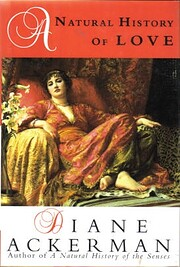A Natural History of Love de Diane Ackerman