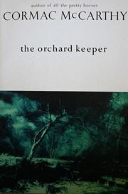 The Orchard Keeper – tekijä: Cormac…