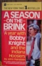 A Season on the Brink: A Year with Bob…