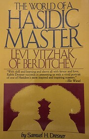 The World of A Hasidic Master: Levi Yitzhak…